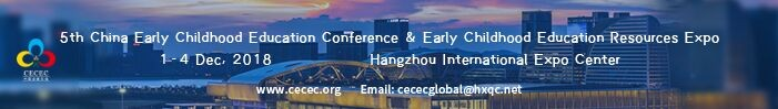China Early Childhood Education Conference (CECEC) 2018